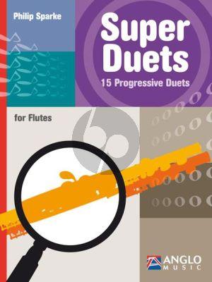 Sparke Super Duets 15 Progressive Duets for Flutes