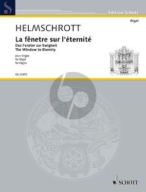 Helmschrott La Fênetre sur l'Éternité (The Window to Eternity) Organ