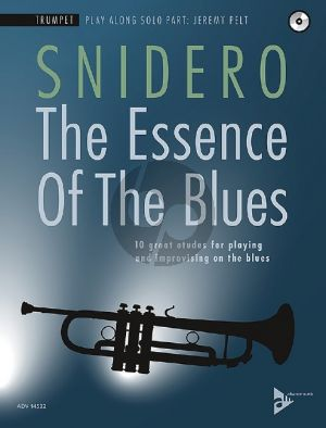 Snidero The Essence Of The Blues - 10 great etudes for playing and improvising on the blues Trumpet (Bk-Cd)