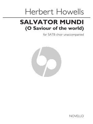 Howells Salvator Mundi (O Saviour Of The World) SATB