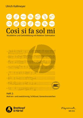 Kallmeyer Così si fa sol mi - Musiklehre und Gehörbildung mit Solmisation Heft 2 Moll ein- und zweistimmig, Schlüssel, Generalvorzeichen