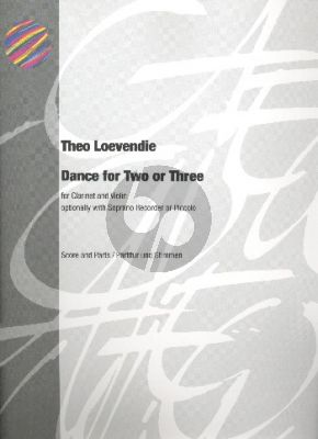 Loevendie Dance for two or three for Clarinet and Violin (opt. with Soprano Recorder or Piccolo) (Score/Parts)