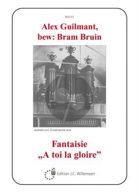 Guilmant Fantasie A Toi La Gloire Orgel (Bram Bruin)