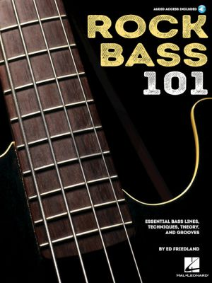 Friedland Rock Bass 101 - Essential Bass Lines-Techniques-Theory and Grooves (Book with Audio online)