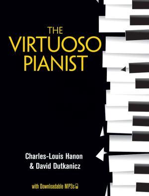 Hanon The Virtuoso Pianist with Downloadable MP3s (edited by David Dutkanoviz)