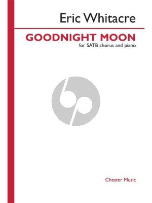Whitacre Goodnight Moon SATB chorus and Piano