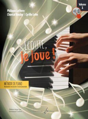Lefevre-Boulay-Lehn Ecoute, Je Joue! Piano Volume 1 (Livre avec Audio online)