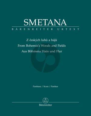 SmetanaAus Böhmens Hain und Flur / From Bohemia's Woods and Fields / Z ceských luhu a háju (Full Score) (edited by Hugh Macdonald)