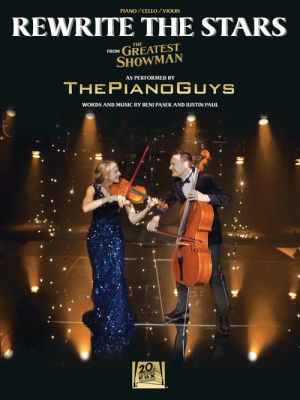 Pasek-Paul Rewrite the Stars (from The Greatest Showman as performed by The Piano Guys) (Violin-Cello-Piano)