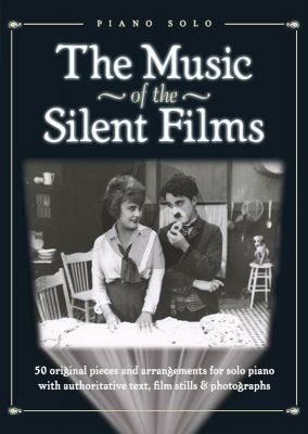 The Music of the Silent Films (Piano Solo)