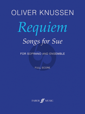 Knussen Requiem (Songs for Sue) (Soprano and Esemble Fullscore)