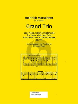 Marschner Grand Trio g-moll Op.111 Klavier-Violine-Violoncello (ed. Christian Vitalis) (Stimmen)