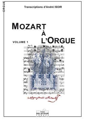 Mozart Mozart at the Organ Vol.1 (Transcriptions by Andre Isoir) (Difficult)