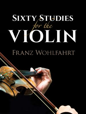 Wohlfahrt Sixty Studies for the Violin Op.60