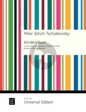"Tchaikovsky 12 Pieces from ""Children's Album"" for String ensemble (Score) (transcr. by Peer Baierlein)"