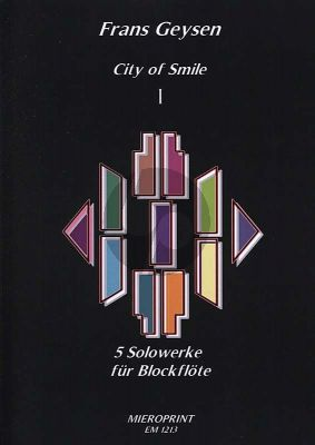 Geysen City of Smile I (5 Solowerke fur Blockflote)