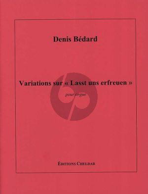 Bedard Variations sur Lasst uns erfreuen for Organ