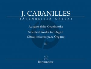 Cabanilles Selected Works for Organ Vol.3 (edited by Miguel Bernal Ripoll and Gerhard Doderer)