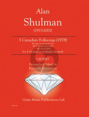 Shulman 3 Canadian Folksongs for Violin Quartet (1978) Score - Parts (Prepared and Edited by Kenneth Martinson) (Urtext)