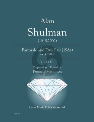 Shulman Pastorale and Two Pair for 4 cellos (1964) Score - Parts (Prepared and Edited by Kenneth Martinson) (Urtext)