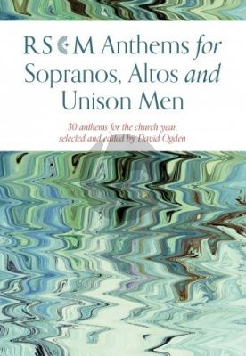 RSCM Anthems for Sopranos, Altos and Unison Men (30 Anthems for the Church Year) (edited by David Ogden)
