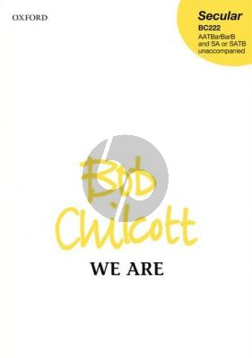 Chilcott We are SATTBB & SA or SATB unaccompanied