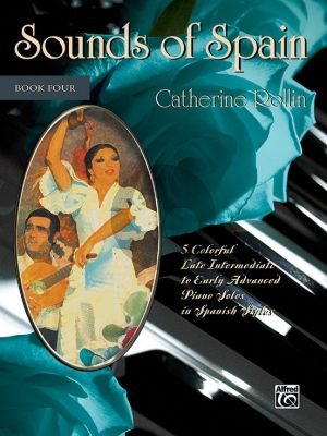 Rollin Sounds of Spain Vol. 4 (5 Colorful Piano Solos in Spanish Styles)