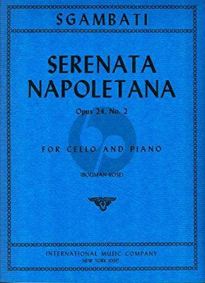 Sgambnati Serenata Napoletana Opus 24 No. 2 Violoncello and Piano (edited by Leonard Rose)