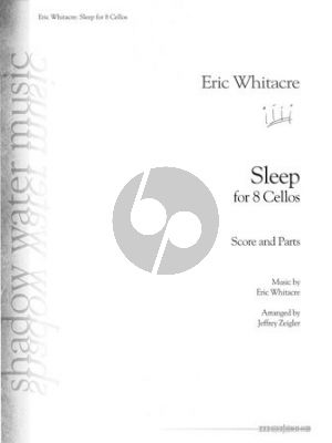 Whitacre Sleep for 8 Cellos (Score/Parts) (transcr. by Jeffrey Zeigler)