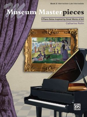Rollin Museum Masterpieces Book 3 Piano Solo (9 Piano Solos Inspired by Great Works of Art) (intermediate to late intermediate level)