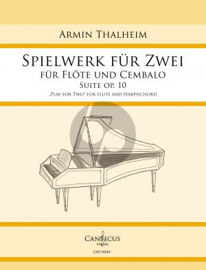 Thalheim Spielwerk für Zwei Opus 10 (Suite) Flöte und Cembalo