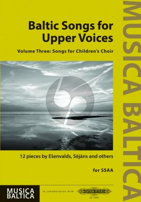 Baltic Songs for Upper Voices Vol. 3 SSAA (12 pieces by Ešenvalds, Sejans and others)