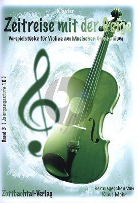 Zeitreise mit der Geige Band 3 Violine und Klavier (Vorspielstücke für Violine am Musischen Gymnasium) (Klaus Mohr)