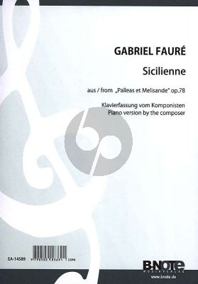 Faure Sicilienne from Pelleas et Melisande Op.78 Piano Solo (Piano version by the composer)