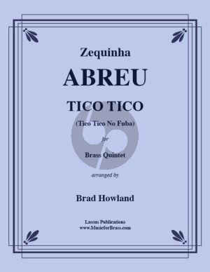 Abreu Tico Tico for Brass Quintet (Score/Parts) (arr. Brad Howland)