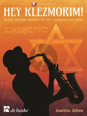 Johow Hey Klezmorim! Alto Saxophone and Piano (16 new Klezmer Melodies) (Book with Audio online)