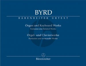 Byrd Organ and Keyboard Works (Fantasias and Related Works) (edited by Desmond Hunter)