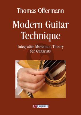 Offermann Modern Guitar Technique (Integrative Movement Theory for Guitarists)