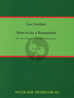 Grethen Born to be a Bassoonist for 3 Bassoons (Score/Parts)