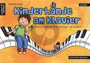 Engel Kinderhande am Klavier (Frohliche lieder fur 10 bis 20 finger ab 3 jahre)