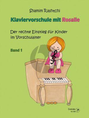 Rashtchi Klaviervorschule mit Rosalie Band 1 (Der rechte Einstieg für Kinder im Vorschulalter)