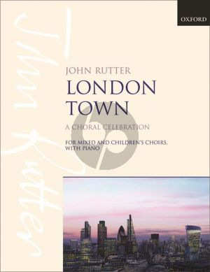 Rutter London Town SATB with Children's Choir and Piano (A Choral Celebration)