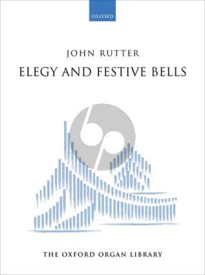 Elegy and Festive Bells for Organ