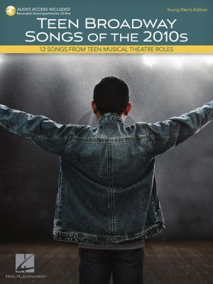 Teen Broadway Songs Of The 2010s – Young Men's Edition (12 Songs from Teen Musical Theatre Roles) (Book with Audio online)