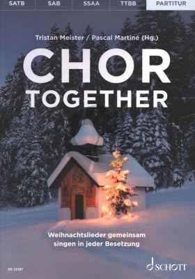 Chor together Chorleiterband mit Klaviergegleitung (Weihnachtslieder gemeinsam singen in jeder Besetzung) (editor: Pascal Martiné and Tristan Meister)
