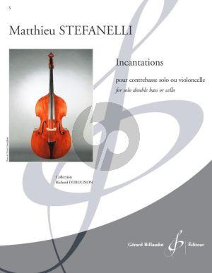 Stefanelli Incantations Contrebasse ou Violoncelle seul (advanced - grade 7 - 8)