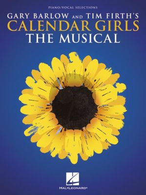 Barlow Firth Calendar Girls The Musical Piano-Vocal-Guitar