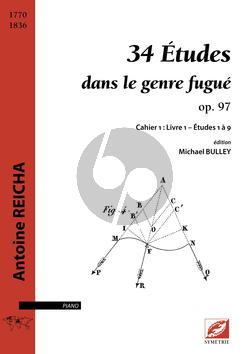 Reicha 34 Études dans le genre fugué op. 97 Cahier 1 : Livre 1 – Études 1 - 9 (Michael Bulley)