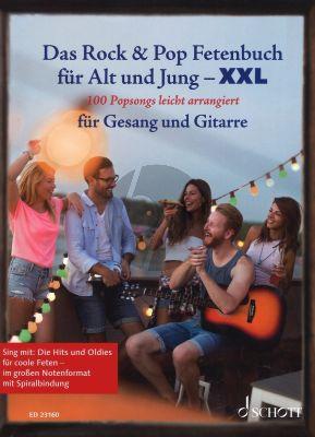 Das Rock & Pop Fetenbuch für Alt und Jung XXL Gesang und Gitarre (100 Popsongs leicht arrangiert für Gesang und Gitarre Sing mit: die Hits und Oldies für coole Feten)