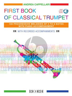 Cappellari The First Book of Classical Trumpet with Piano (100 Progressive Melodies of 3 to 8 Notes) (Book with Audio online)